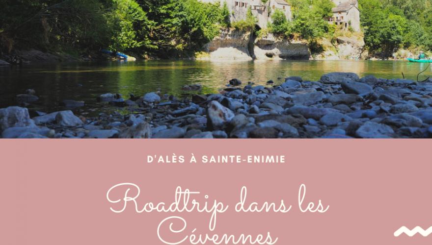 Roadtrip dans les Cévennes : d'Alès à Sainte-Enimie